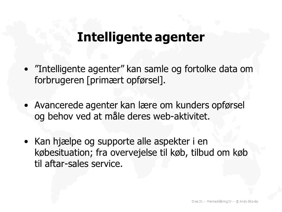 Intelligente agenter Intelligente agenter kan samle og fortolke data om forbrugeren [primært opførsel].